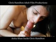 Aisha Khan Sucks Chris Hamilton