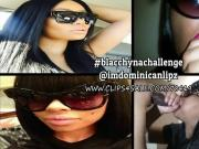 Blac Chyna Challenge By Dominican Lipz- DSLAF