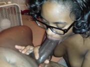 Black Girl Suckin her Man's Dick 3