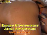 ExNun BBWow First Anal Adventure