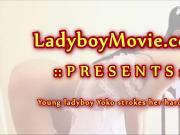 Ladyboy Yoko Strokes Her Uncut Dick